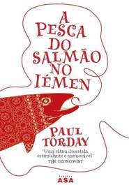 A Pesca do Salmão no Iémen by Paul Torday