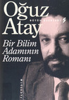 Bir Bilim Adamnn Roman by Ouz Atay
