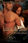 Seducing the Sheriff (Loving the Lawman, #1)
