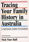 Tracing your family history in Australia: A National Guide to Sources