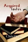 Acquired Tastes by Chris Owen