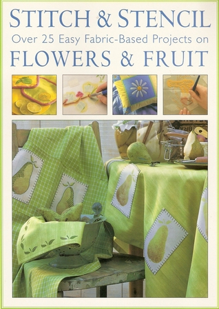 Stitch & Stencil Flowers & Fruit by Tessa Brown