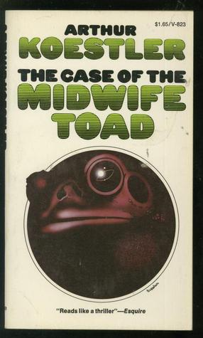 The Case of the Midwife Toad by Arthur Koestler