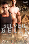 Silver Bells by Hunter Raines