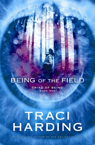 Being of the Field by Traci Harding