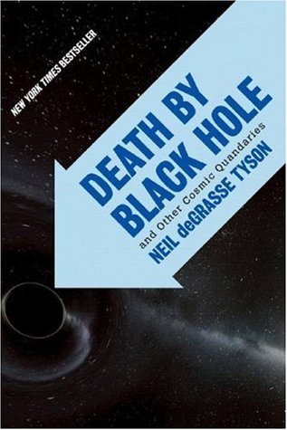 Death by Black Hole by Neil deGrasse Tyson