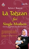 La Tahzan for Single Mothers