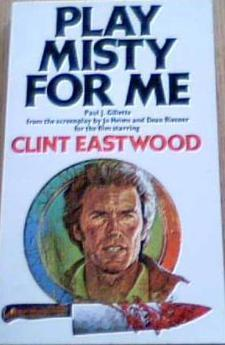 Play 'Misty' For Me by Paul J. Gillette