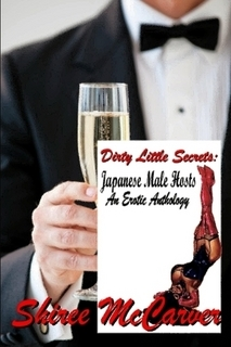Dirty Little Secrets: Japanese Male Hosts - An Erotic Anthology