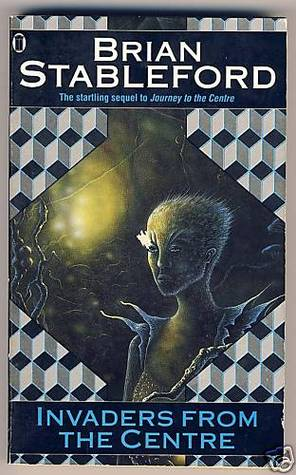 Invaders from the Centre by Brian M. Stableford