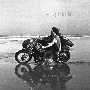 Living the Life, biker photography, biker poetry by Doug Barber, Eddie (Sorez) ...