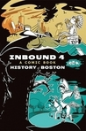 Inbound 4: A Comic Book History of Boston