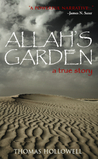 Allah's Garden: A True Story of a Forgotten War in the Sahara Desert of Morocco