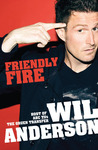 Friendly Fire by Wil Anderson