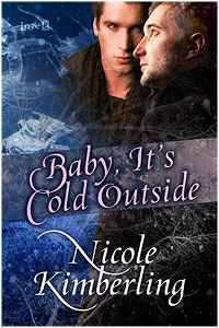 Baby, It's Cold Outside by Nicole Kimberling