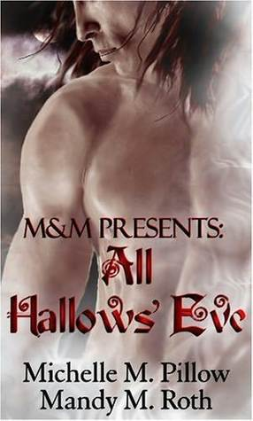 All Hallows' Eve by Michelle M. Pillow