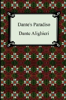 The Divine Comedy, Volume 3, Paradise [Paradiso] by Dante Alighieri