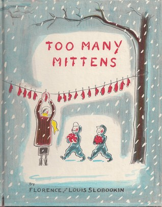 Too Many Mittens by Florence Slobodkin