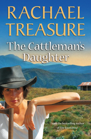 The Cattleman's Daughter by Rachael Treasure