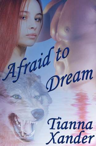 Afraid to Dream by Tianna Xander