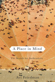 Review A Place in Mind: The Search for Authenticity by Avi Friedman PDF