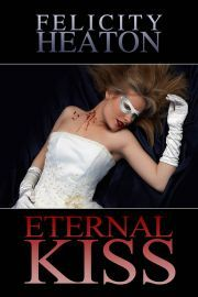 Eternal Kiss by Felicity Heaton