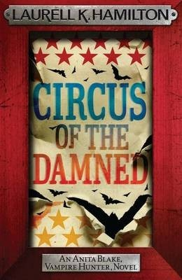Circus of the Damned (Anita Blake, Vampire Hunter #3)