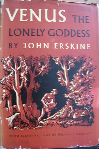 Venus, the Lonely Goddess by John Erskine