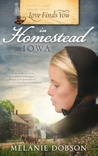 Love Finds You in Homestead, Iowa by Melanie Dobson