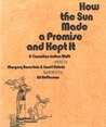 How the Sun Made a Promise and Kept It: A Canadian Indian Myth