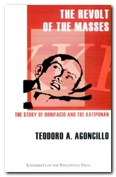 The Revolt of the Masses: The Story of Bonifacio and the Katipunan