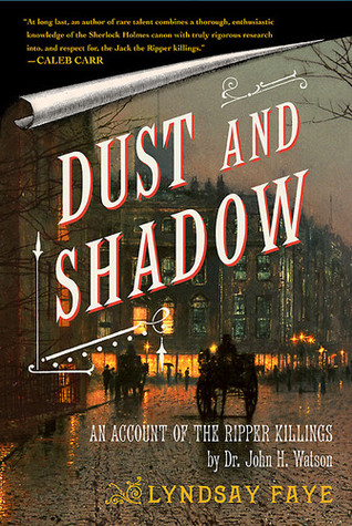 Dust and Shadow by Lyndsay Faye