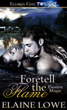 Foretell the Flame (Passion Magic)