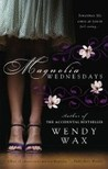 Magnolia Wednesdays by Wendy  Wax