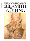 The Fantastic Art of Sulamith Wülfing