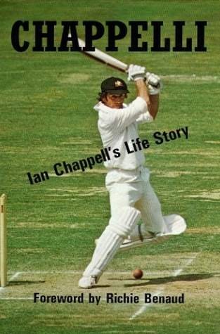 Chappelli: Ian Chappell's Life Story