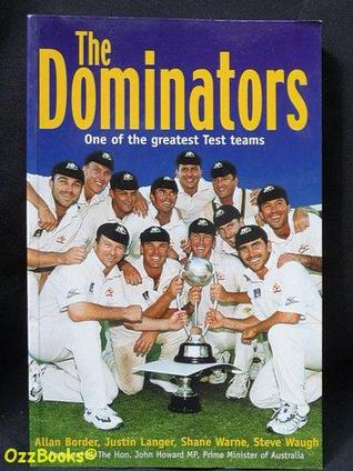 The Dominators: One Of The Greatest Test Teams