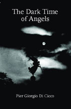 The Dark Time Of Angels by Pier Giorgio Di Cicco