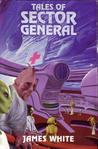 Tales of Sector General (Sector General, #9-11)
