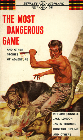 The Most Dangerous Game And Other Stories of Adventure by Richard Connell