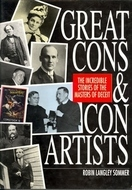 Great Cons and Con Artists: The Incredible Stories of the Masters of Deceit