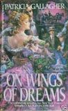 On Wings of Dreams by Patricia Gallagher