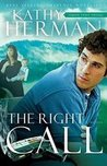 The Right Call: A Novel (Sophie Trace Trilogy #3)