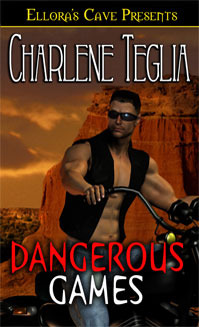 Dangerous Games by Charlene Teglia