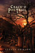 Crack'd Pot Trail by Steven Erikson