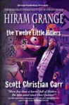 Hiram Grange and the Twelve Little Hitlers by Scott Christian Carr
