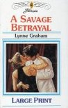 A Savage Betrayal by Lynne Graham