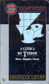 A Clínica do Terror by Mary Higgins Clark