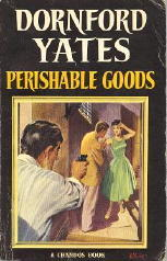 Perishable Goods by Dornford Yates