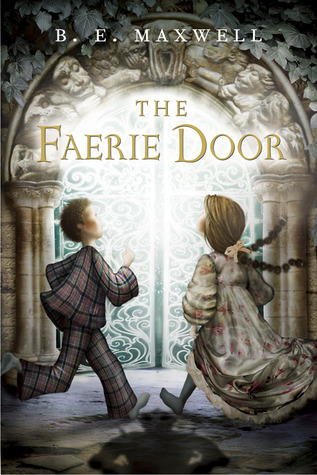 The faerie door by b e maxwell reviews discussion for The faerie door